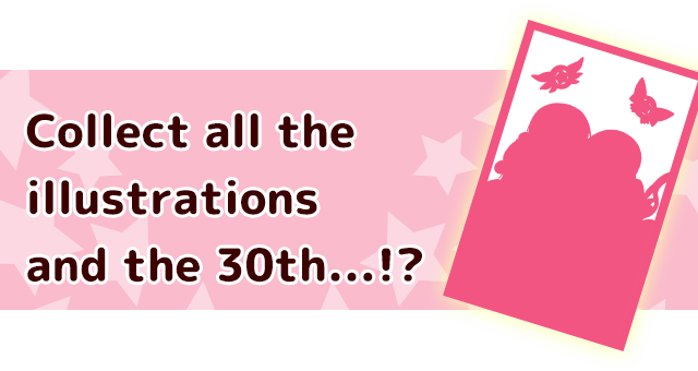 Collect all the illustrations and the 30th...!?